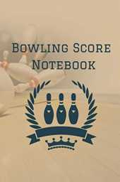 Bowling Score Notebook: practical Bowling Score Record Book to write down your scores and take notes while playing with your team