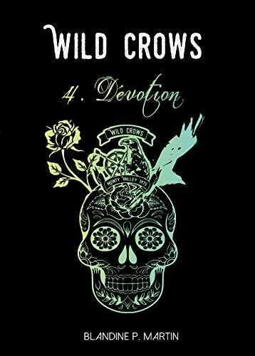 Wild Crows - 4. Dévotion: (format poche)