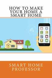 How to Make Your Home a Smart Home (English Edition)