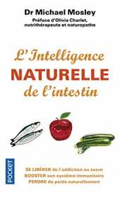 L'Intelligence naturelle de l'intestin