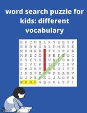 word search puzzle for kids: different vocabulary: Kids Word Search Puzzle Book, learn English with different vocabulary : food, school, animals, clothes, sports....  math square puzzle  mazes
