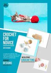 Crochet For Novice Adorable Designs Cute Review A Complete Step By Step Guide To Learn Crochetting The Quick & Easy Way With Photo Illustrations (English Edition)