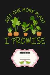 Just One More Plant Promise Notebook: Journal, Lined Notebook, 120 Blank Pages, Journal, 6x9 Inches, Matte Finish Cover