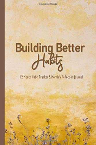 Building Better Habits: 12 Month Habit Tracking & Reflection Journal, Motivational Gifts