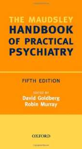 Maudsley Handbook of Practical Psychiatry (Oxford Medical Publications)