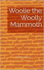 Woolie the Woolly Mammoth (English Edition)