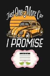 Just One More Car I Promise Vintage Notebook: Journal, Lined Notebook, 120 Blank Pages, Journal, 6x9 Inches, Matte Finish Cover