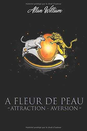 A Fleur De Peau: Attraction - Aversion