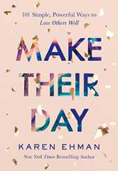 Make Their Day: 101 Simple, Powerful Ways to Love Others Well (English Edition)