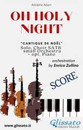 O Holy Night - Solo, Choir SATB, small Orchestra and Piano (Score): Cantique de Noël (Italian Edition)