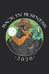 Back In Business 2020 Cool Plague Doctor: Notebook Planner -6x9 inch Daily Planner, To Do List Notebook, 112 Pages