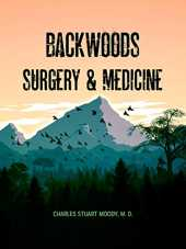 Backwoods Surgery & Medicine (English Edition)