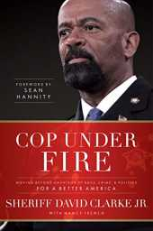 Cop Under Fire: Moving Beyond Hashtags of Race, Crime and Politics for a Better America (English Edition)