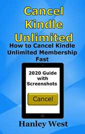 Cancel Kindle Unlimited: How to Cancel Kindle Unlimited Membership Fast (2020 Guide with Screenshots) (English Edition)