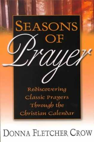 Seasons of Prayer: Praying the Classics Through the Church Year