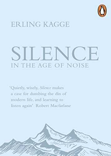 Silence: In the Age of Noise (English Edition)