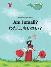Am I small? わたし、ちいさい?: Children´s Picture Book English-Japanese (Bilingual Edition)