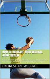 How To Increase Your Vertical Jump Review: basketball training, basketball drills, how to increase your vertical jump, how to increase your vertical, how ... highest vertical jump (English Edition)