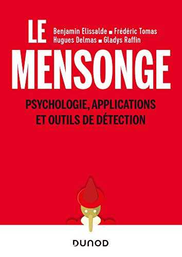 Le mensonge : Psychologie, applications et outils de détection (Psychologie sociale)
