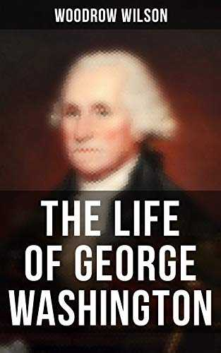 The Life of George Washington: The Life History of the First President of United States (English Edition)