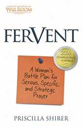 Fervent: A Woman´s Battle Plan for Serious, Specific, and Strategic Prayer