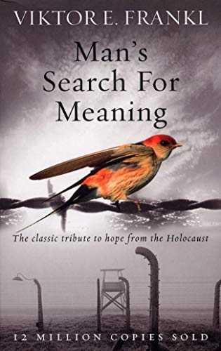 Man´s Search For Meaning: The classic tribute to hope from the Holocaust