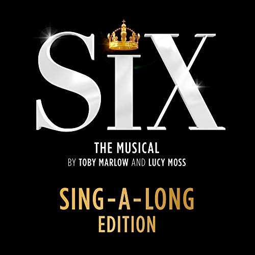Six: The Musical (Sing-A-Long Edition)