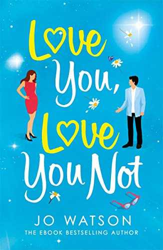 Love You, Love You Not: The laugh-out-loud rom-com that's a 'hug in the shape of a book' (English Edition)