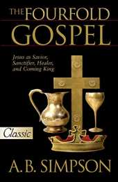 The Fourfold Gospel: Jesus as Savior, Sanctifier, Healer and Coming King (English Edition)