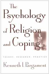 The Psychology of Religion and Coping: The Theory, Research, Practice