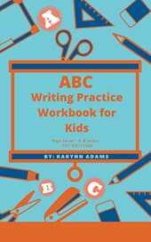 ABC Writing Practice Workbook for Kids: Educational writing and spelling practice for kids ages 5-7 years (English Edition)