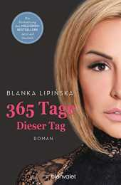 365 Tage - Dieser Tag: Roman (Laura & Massimo, Band 2)
