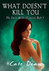 What Doesn't Kill You - The Claire Wiche Chronicles Book 5 (English Edition)