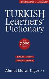 Turkish Learners' Dictionary: Intermediate & Advanced Level (English Edition)