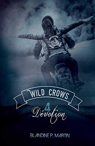 Wild Crows: 4. Dévotion