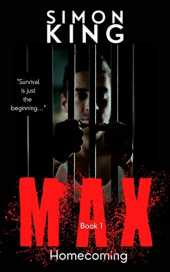 MAX (Book 1, Homecoming) : A Crime Thriller Fiction Series (English Edition)