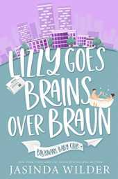 Lizzy Goes Brains Over Braun (Billionaire Baby Club Book 1) (English Edition)