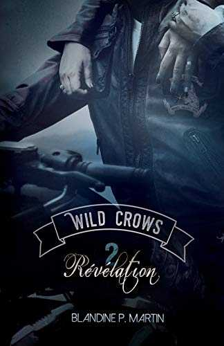 Wild crows - Tome 2 : Revelation: 2. Revelation