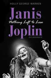 Janis Joplin. Nothing Left to Lose: Die Biografie