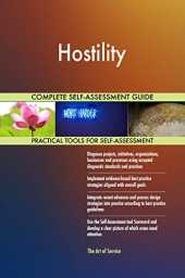 Hostility All-Inclusive Self-Assessment - More than 650 Success Criteria, Instant Visual Insights, Comprehensive Spreadsheet Dashboard, Auto-Prioritized for Quick Results