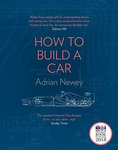 How to Build a Car  The Autobiography of the World's Greatest Formula 1 Designer