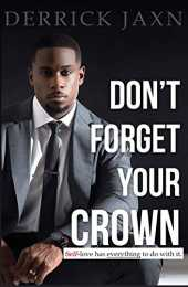 Jaxn, D: Don't Forget Your Crown: Self-Love Has Everything t