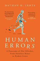 Human Errors: A Panorama of Our Glitches, From Pointless Bones to Broken Genes (English Edition)