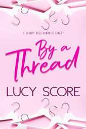 By a Thread: A Grumpy Boss Romantic Comedy (English Edition)