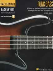 Funk Bass: A Guide to Styles and Techniques of Funk Bass Including 19 Great Bass Jams to Study and Play, Audio Access Included