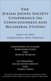 The Julian Jaynes Society Conference on Consciousness and Bicameral Studies: Abstracts and Speaker Biographies (English Edition)