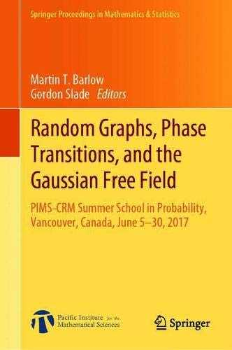 Random Graphs, Phase Transitions, and the Gaussian Free Field: Pims-crm Summer School in Probability, Vancouver, Canada, June 5-30, 2017