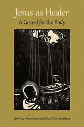 Jesus as Healer: A Gospel for the Body