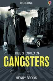 True Stories of Gangsters: Usborne True Stories (English Edition)