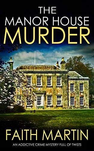 THE MANOR HOUSE MURDER an addictive crime mystery full of twists (Monica Noble Detective Book 3) (English Edition)